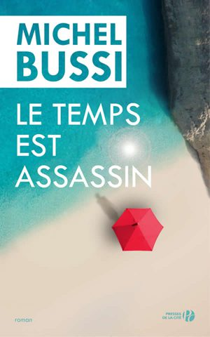 Le temps est assassin, de Michel Bussi